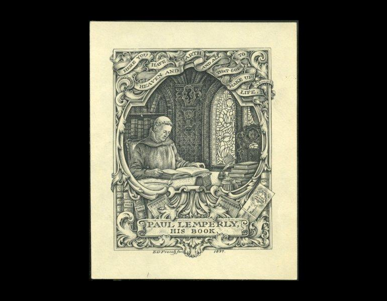 Bookplate of Paul Lemperly, 1897, by Edwin Davis French. This piece is signed on the plate by the artist, with the initials fec, indicating he is the artist and engraver. The monk sits reading amid books by William Morris, Eugene Field, Hawthorne, Keats, and Scott. The title of one book, Departmental Ditties and Other Verses by Kipling is legible.
