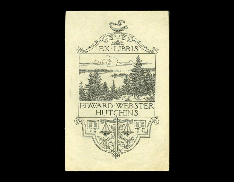 Bookplate of Edward Webster Hutchins, undated, by Amy M. Sacker.