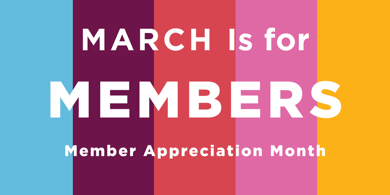March Is for Members   Member Appreciation Month