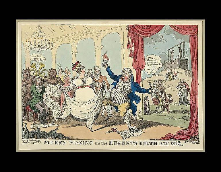 "Merry Making on the Regents Birthday. 1812. ""George Cruikshank,"" Wikipedia, Accessed 27 January 2009."