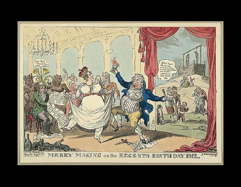 "Merry Making on the Regents Birthday. 1812. ""George Cruikshank,"" Wikipedia, Accessed 27 January 2009."