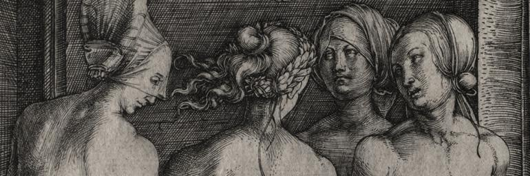 Four Naked Women (detail), 1497. Albrecht Dürer (German, 1471–1528). Engraving; 19-1/4 x 15-1/4 in. Gift of Howard E. Wise in memory of his parents, Samuel D. and May W. Wise by exchange 1990.85